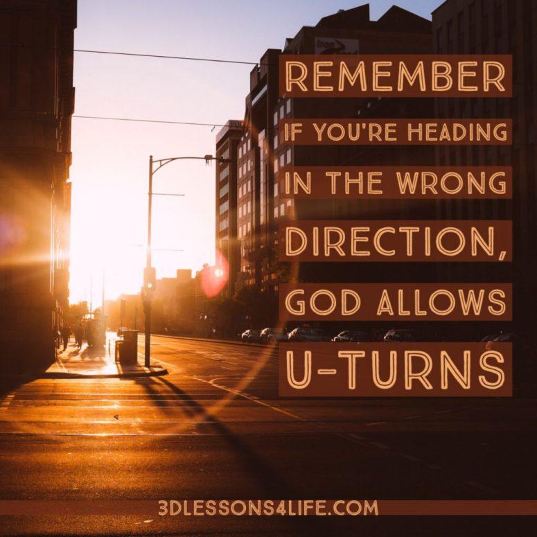 How to Make a Spiritual U-turn | 3dlessons4life.com