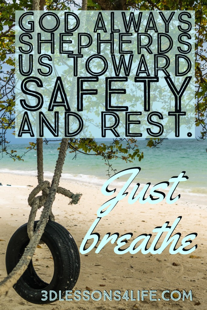 Safe and Sound | Just Breathe for 31 Days - Day 23 | 3dlessons4life.com