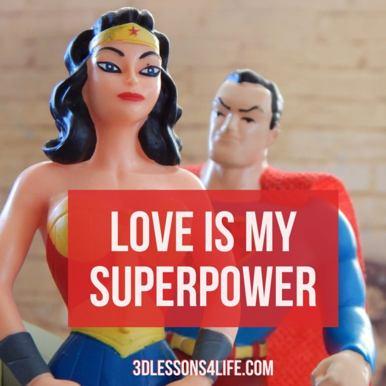 Love is My Superpower | 3dlessons4life.com