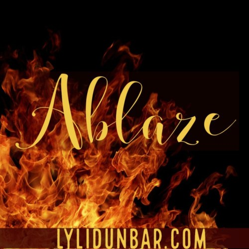 Ablaze | LyliDunbar.com