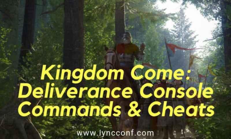 Kingdom Come: Deliverance Console Commands