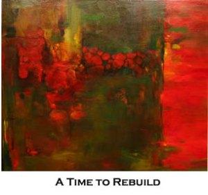 A Time to Rebuild - Rita Choy Ng