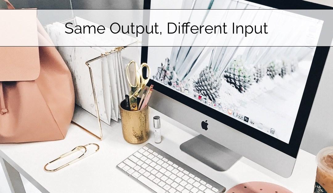 Same Output, Different Input
