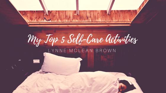 My Top 5 self-Care Activities