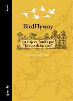 """BirdFlyway. Un viaje en familia por """"La ruta de las aves"""" book cover image"""