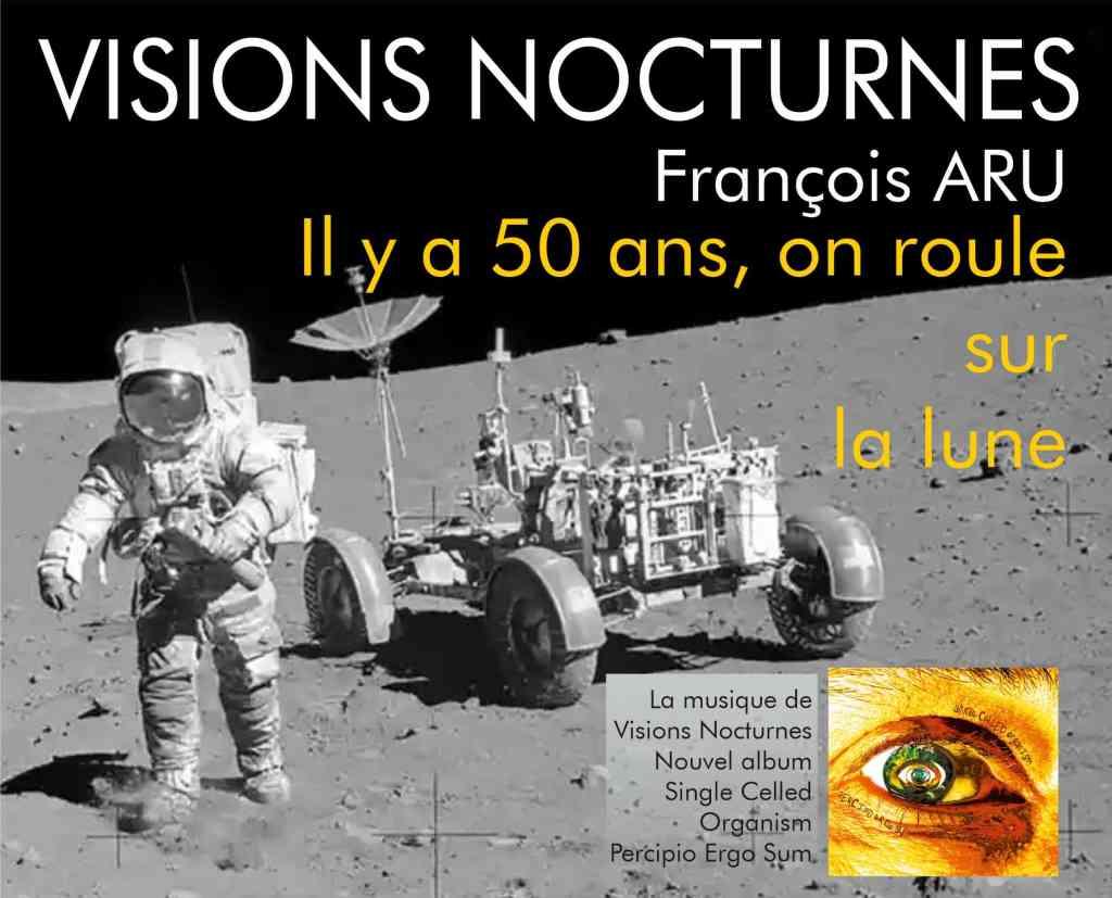 Visions Nocturnes Il y a 50 ans, on roule sur la lune