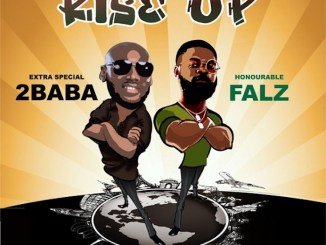 Rise up by 2Baba ft Falz