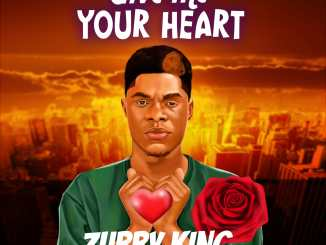 Zubby King - Give Me Your Heart (Download Mp3)