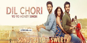 Dil Chori song lyrics