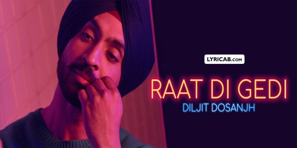 Raat Di Gedi song lyrics