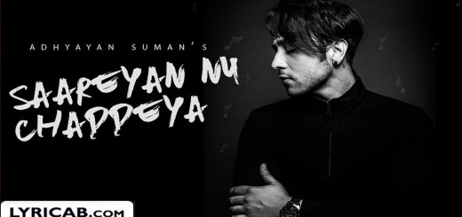Saareyan Nu Chaddeya song lyrics