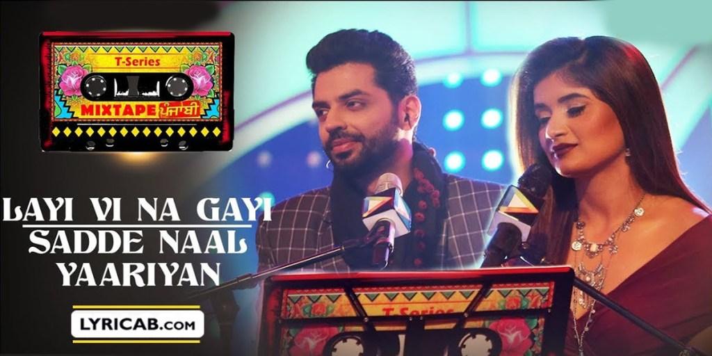 Layi Vi Na Gayi / Sadde Naal Yaariyan mixtape lyrics