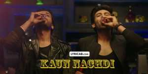 Kaun Nachdi song lyrics