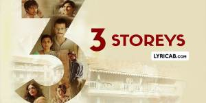 3 storeys movie song lyrics