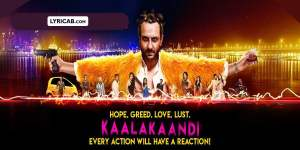 kaalakaandi movie song lyrics