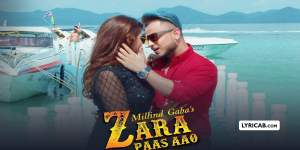 Zara Paas Aao song lyrics