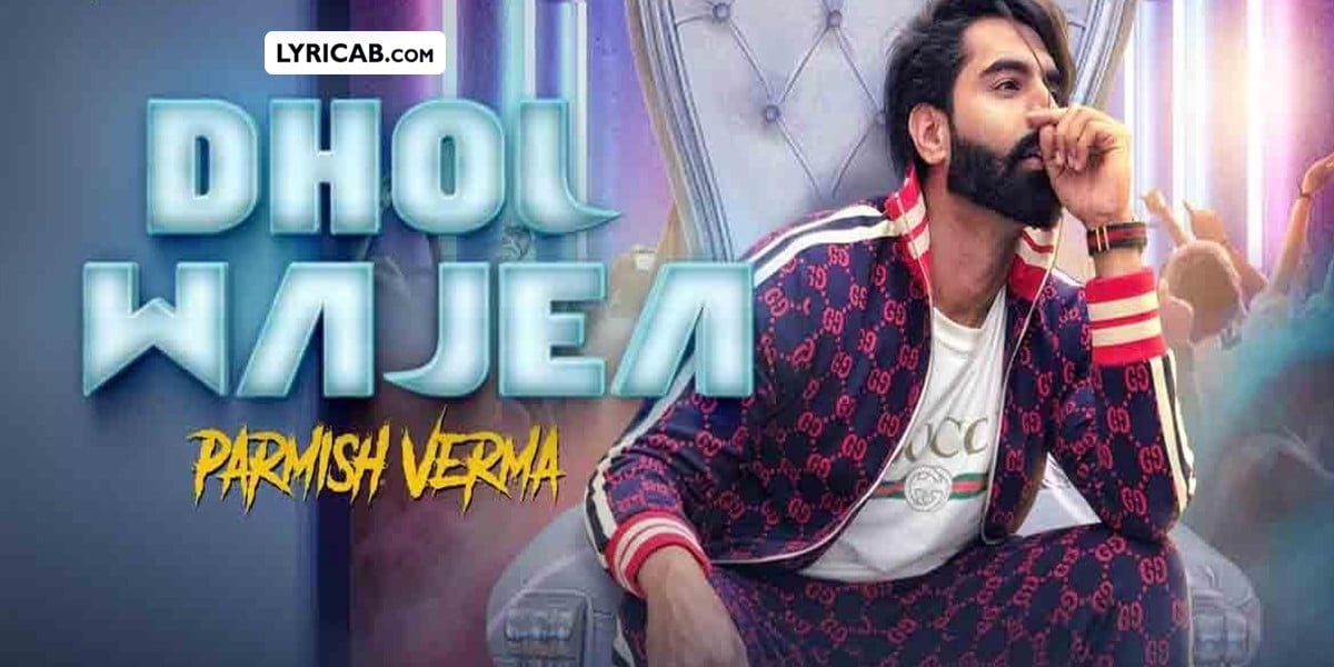 Dhol Wajea song lyrics
