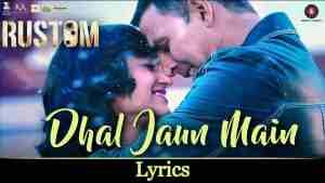 Dhal Jaun Main lyrics in Hindi