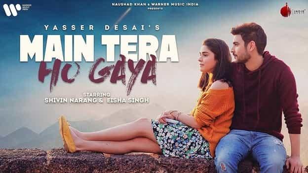 Main Tera Ho Gaya ( मैं तेरा हो गया ) Lyrics In Hindi & English – Yasser Desai