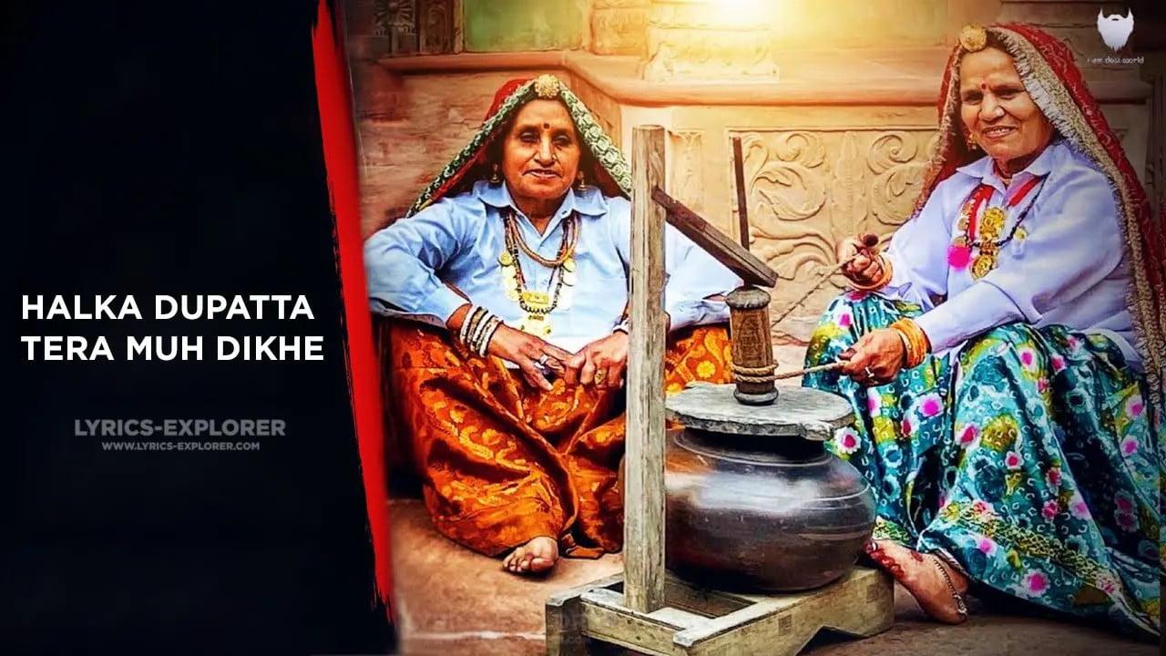 You are currently viewing Halka Dupatta Tera Muh Dikhe Lyrics In English – Gurmeet Bhadana, Lokesh Gurjar, Desi King, Totaram, Baba