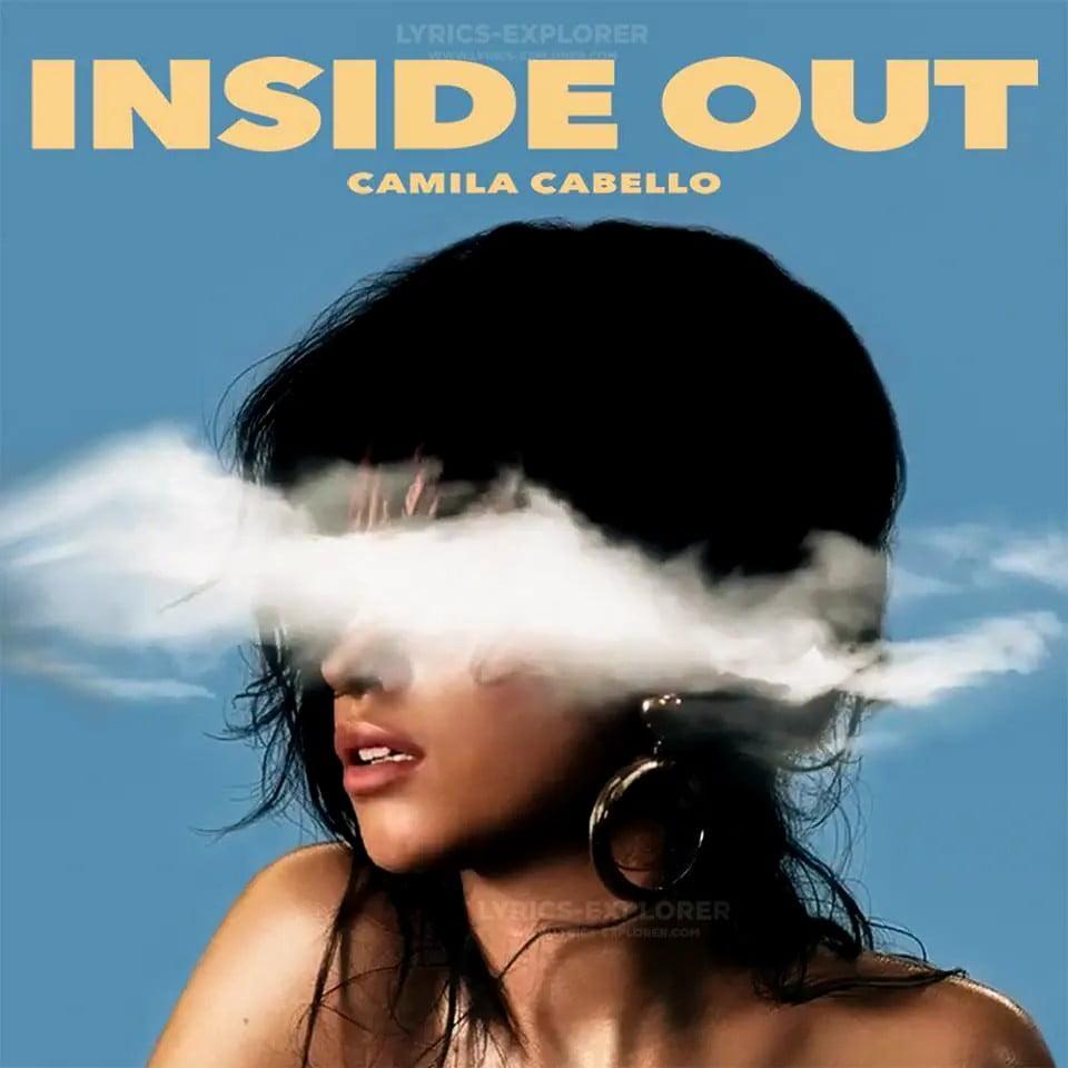 Inside Out lyrics in English - Camila Cabello Lyrics