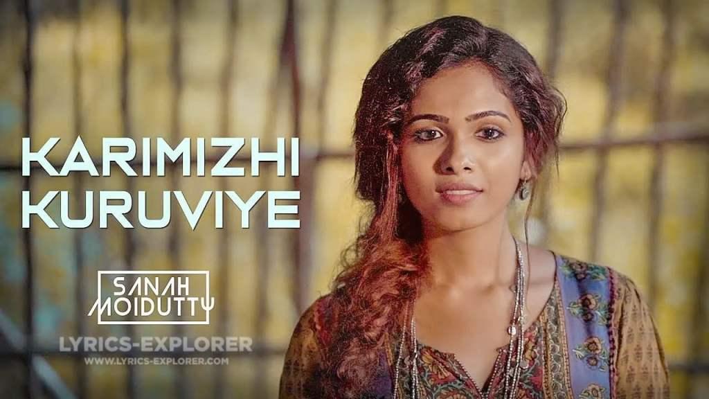 Karimizhi Kuruviye Lyrics In English - Sanah Moidutty , Download Lyrics In PDF