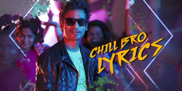 Pattas - Chill Bro - Lyrics
