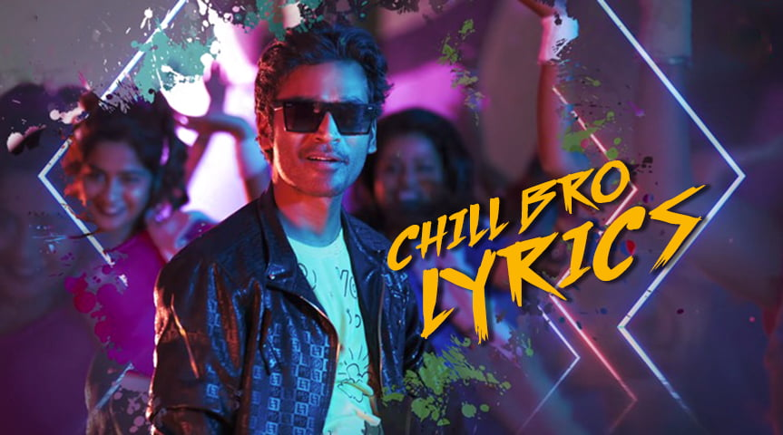 Pattas - Chill Bro - Lyrics