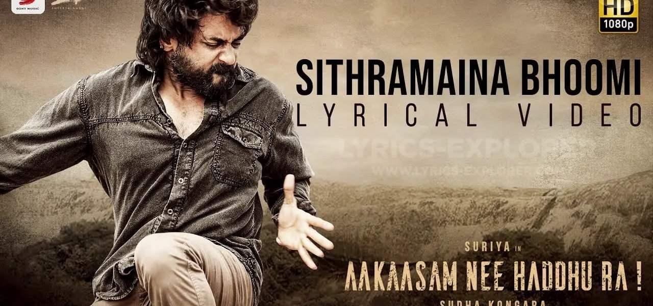 Sithramaina Bhoomi Lyrics in Eglish - Aakaasam Nee Haddhu Ra Telugu Lyrics Download in pd F