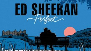Read more about the article Not knowing what it wasI will not give you up this time but darling – Perfect Ed Sheeran lyrics