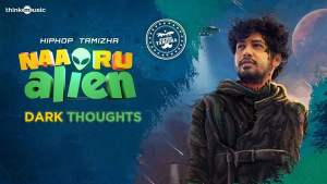 Read more about the article Dark Thoughts song lyrics free Naa Oru Alien Hiphop Tamizha