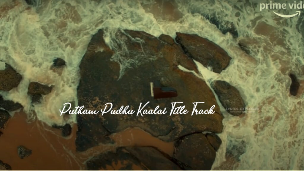 putham-pudhu-kaalai-title-track-lyrics-in-englishs