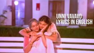 Read more about the article Unni Vavavo lyrics in English free download