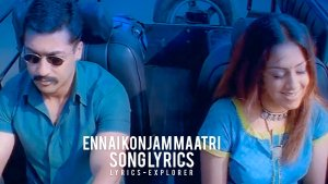 Read more about the article Ennai Konjam Maatri Song Lyrics in English downlaod free lyrics