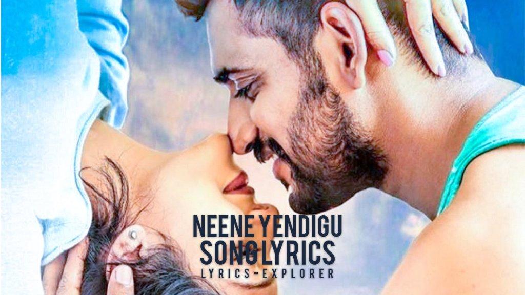 Neene Yendigu lyrics in English
