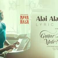 Alai alaiyaaga Lyrics in English - Navarasa Guitar Kambi Mele Nindru Lyrics