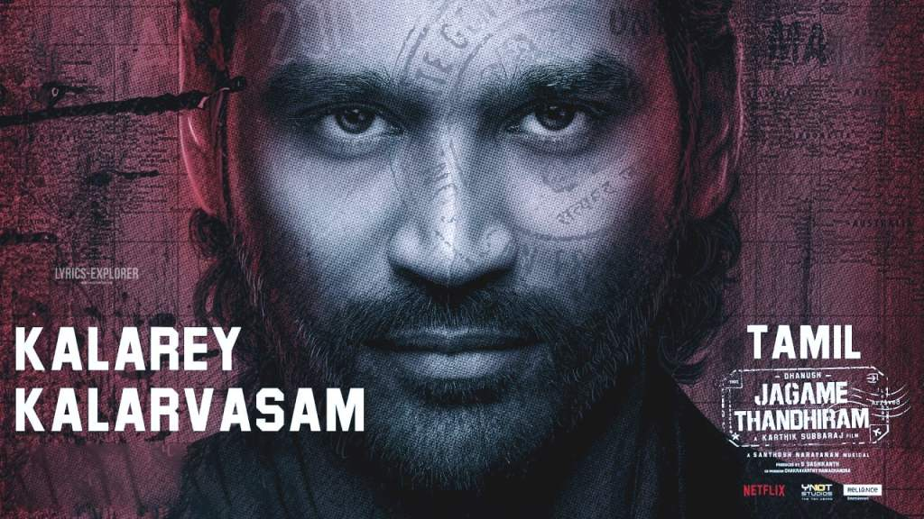 Read more about the article Kalarey Kalarvasam Lyrics in English – Jagame Thandhiram songs lyrics free download