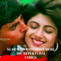 Agar main bata doon mere dil mein kya hai Lyrics in English