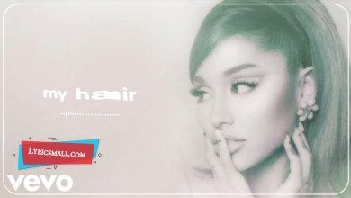 Photo of My Hair Lyrics | Positions | Ariana Grande