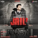 Jail 2 Mankirt Aulakh