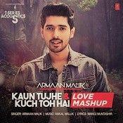 Armaan Malik – Kaun Tujhe & Kuch Toh Hai Lyrics
