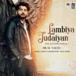 Lambiya Judaiyan Lyrics Bilal Saeed