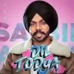 Dil Todeya lyrics Satbir Aujla