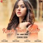 Kuch Tum Kaho Lyrics Jyotica Tangri Jannat Zubair