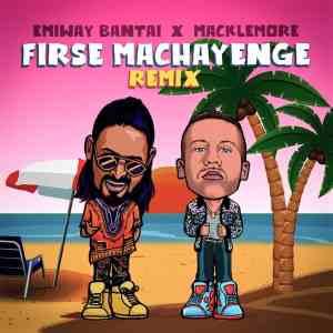 Firse Machayenge Remix Lyrics Emiway Macklemore
