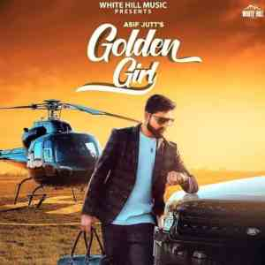 Golden Girl Lyrics Asif Jutt