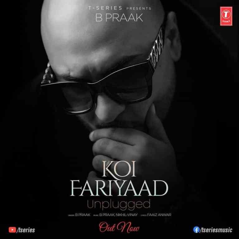 Koi Fariyaad Unplugged – B Praak