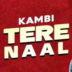 Tere Naal Lyrics Kambi