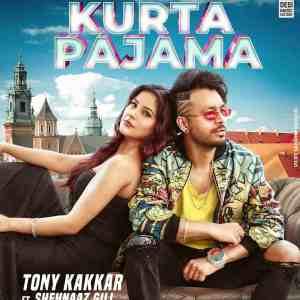 Kurta Pajama Lyrics Tony Kakkar Shehnaaz Gill