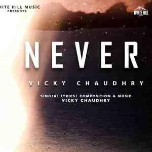 Never Lyrics Vicky Chaudhry